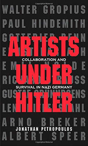 Artist Under Hitler: Collaborations and Survival in Nazi Germany