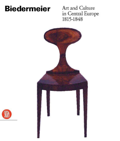 Biedermeier: Art and Culture in Central Europe 1815-1848