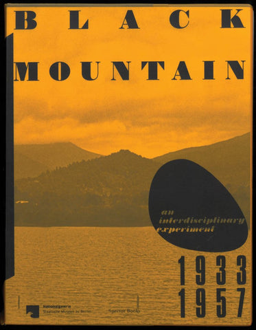 Black Mountain: An Interdisciplinary Experiment 1933 - 1957