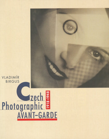 Czech Photographic Avant-Garde: 1918-1948