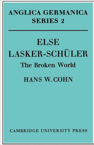 Else Lasker-Schüler: The Broken World