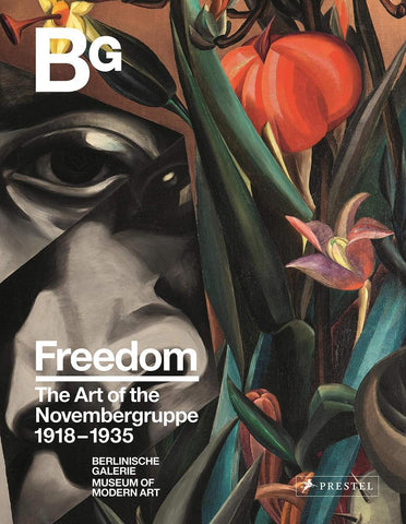 Freedom: The Art of the Novembergruppe 1918-1935