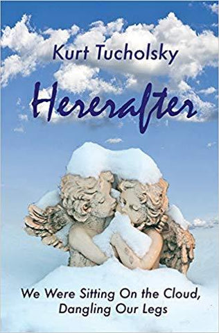 Hereafter: We Were Sitting On the Cloud, Dangling Our Legs