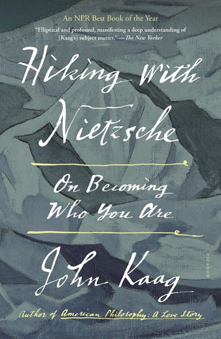 Hiking with Nietzsche: On Becoming Who You Are [Paperback]