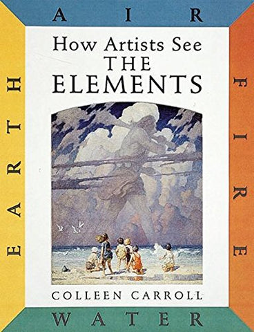 How Artists See the Elements: Earth, Air, Fire, Water
