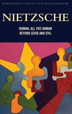 Human, All Too Human & Beyond Good and Evil