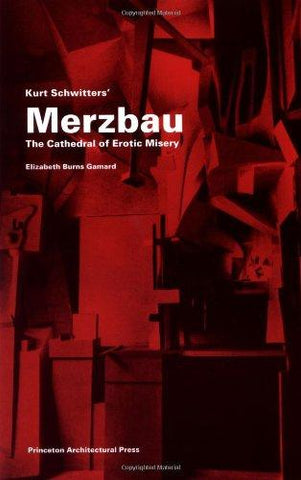 Kurt Schwitters Merzbau: The Cathedral of Erotic Misery