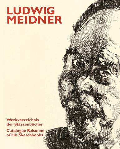Ludwig Meidner: Catalogue Raisonne of his Sketchbooks