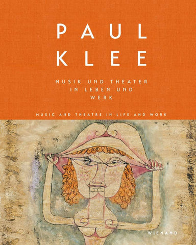 Paul Klee: Music and Theatre in Life and Work