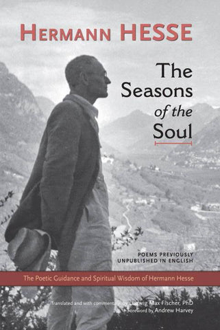 The Seasons of the Soul: The Poetic Guidance and Spiritual Wisdom of Hermann Hesse