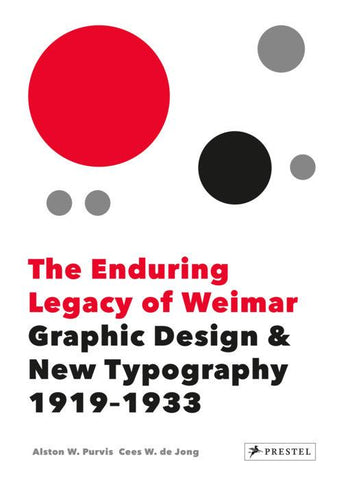 The Enduring Legacy of Weimar: Graphic Design and Typography 1919-1933