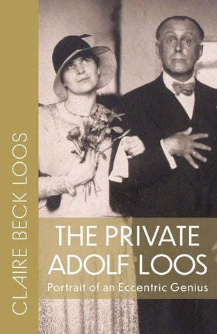 The Private Adolf Loos: Portrait of an Eccentric Genius