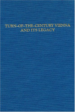 Turn-of-the-Century Vienna and Its Legacy