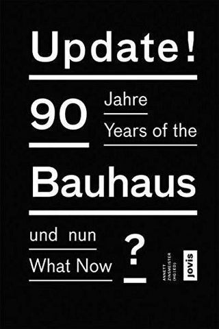 Update!: 90 Years of the Bauhaus: What Now?