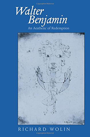 Walter Benjamin: An Aesthetic of Redemption