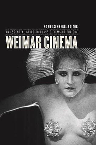Weimar Cinema; An Essential Guide to Films of the Era