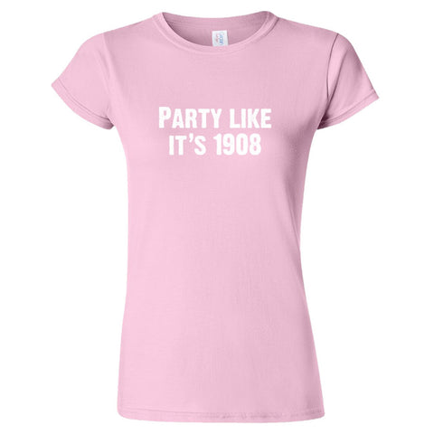 Party Like It's 1908 Women's T-Shirt