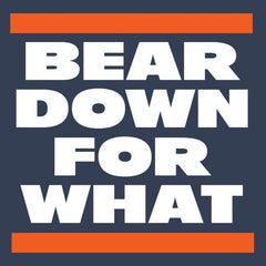 Bear Down For What T-Shirt