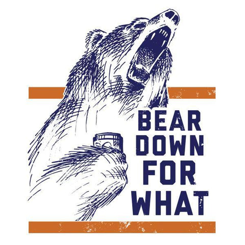 Bear Down For What With Bear Women's T-Shirt