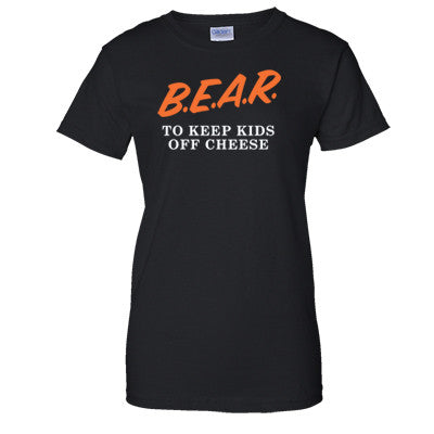 B.E.A.R. To Keep Kids Off Cheese Women's T-Shirt
