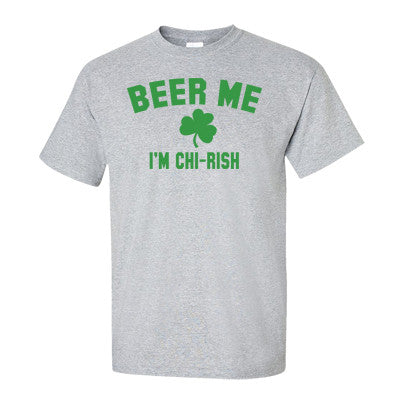 Beer Me I'm Chirish T-Shirt (Men's & Women's)