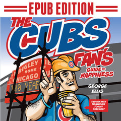 The Cubs Fan's Guide To Happiness (EPUB Edition)