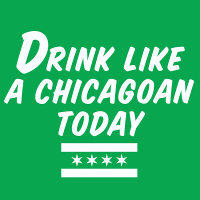 Drink Like A Chicagoan Today Women's T-Shirt