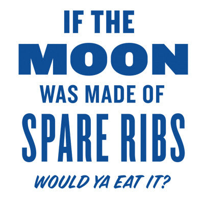 If The Moon Was Made Of Spare Ribs Men's T-Shirt