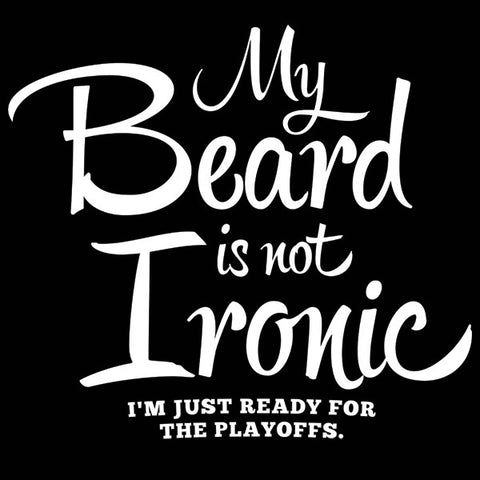 My Beard Is Not Ironic T-Shirt