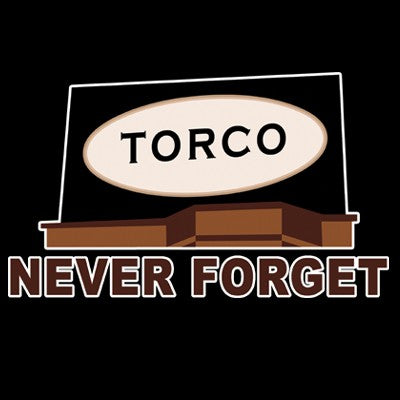 Never Forget the Torco Sign Men's T-Shirt