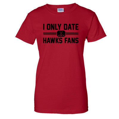 I Only Date Hawks Fans Women's T-Shirt