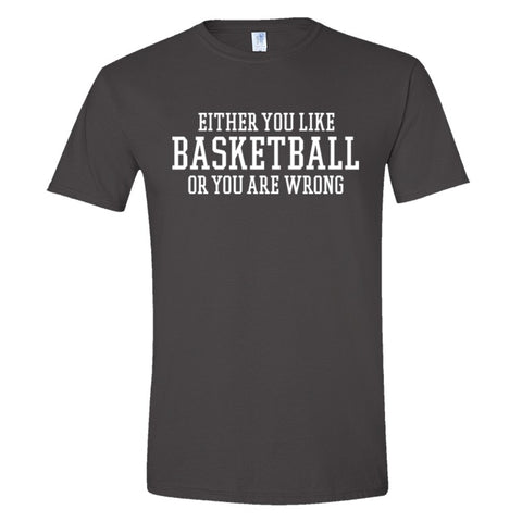 Either You Like Basketball or You're Wrong Shirt Men's Slim Fit  - Charcoal - S