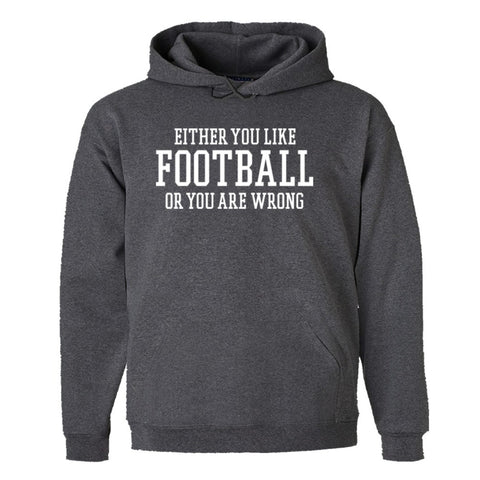 Either You Like Football or You're Wrong Shirt Men's Hoody - Charcoal Heather - S