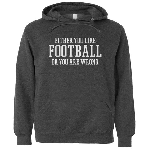Either You Like Football or You're Wrong Shirt Men's Premium Hoody - Charcoal Heather - S