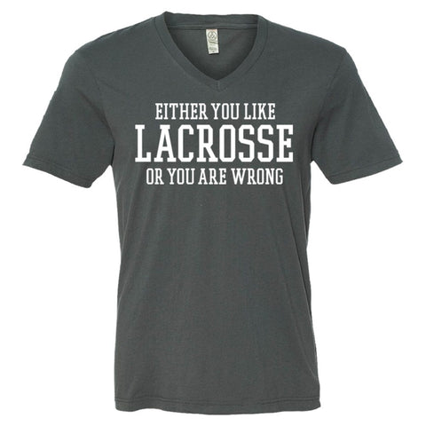 Either You Like Lacrosse or You're Wrong Shirt Men's V-Neck Tee  - Asphalt - S
