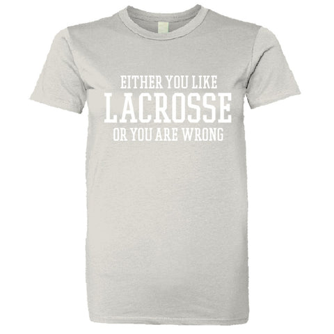 Either You Like Lacrosse or You're Wrong Shirt Women's Super Soft Style  - Silver - S