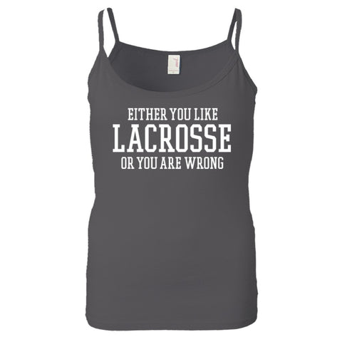 Either You Like Lacrosse or You're Wrong Shirt Women's Longer Length String Tee - Charcoal - S