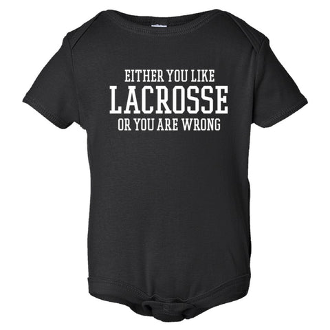 Either You Like Lacrosse or You're Wrong Shirt Onesie - Black - 3-6M