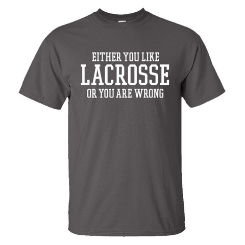 Either You Like Lacrosse or You're Wrong Shirt Men's Regular Style - Charcoal - S