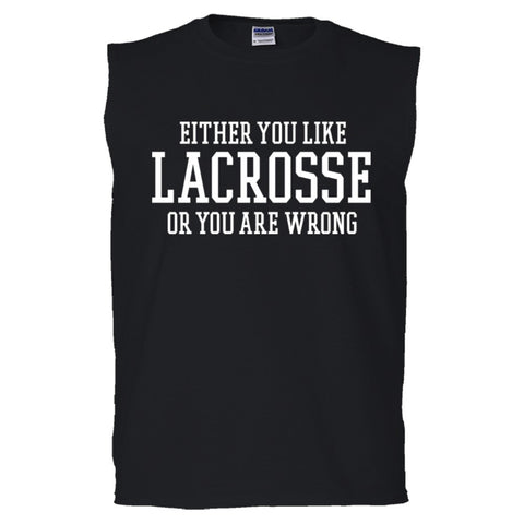 Either You Like Lacrosse or You're Wrong Shirt Men's Sleeveless Tee  - Black - S