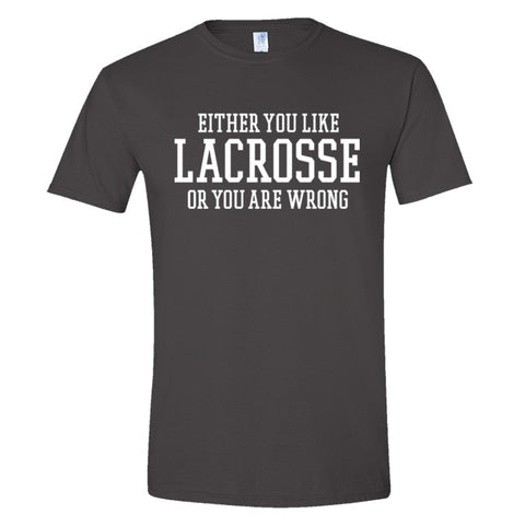 Either You Like Lacrosse or You're Wrong Shirt Men's Slim Fit  - Charcoal - S