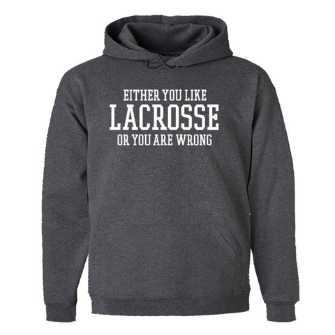 Either You Like Lacrosse or You're Wrong Shirt Men's Hoody - Charcoal Heather - S
