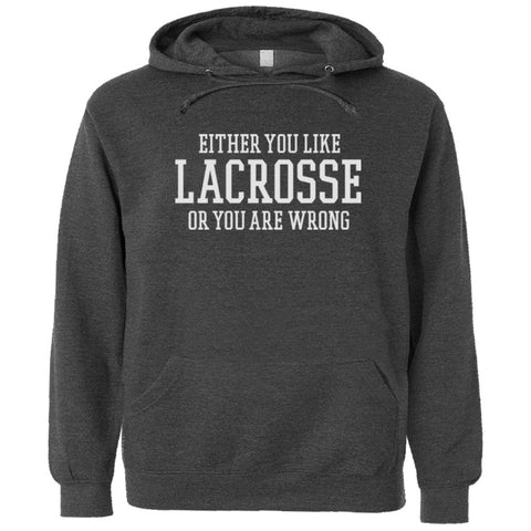 Either You Like Lacrosse or You're Wrong Shirt Men's Premium Hoody - Charcoal Heather - S