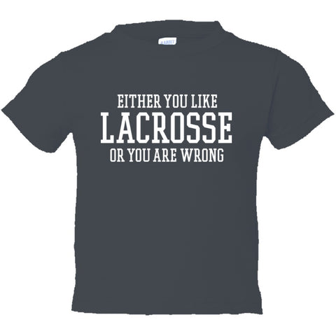 Either You Like Lacrosse or You're Wrong Shirt Toddler Short Sleeve Tee - Charcoal - 2