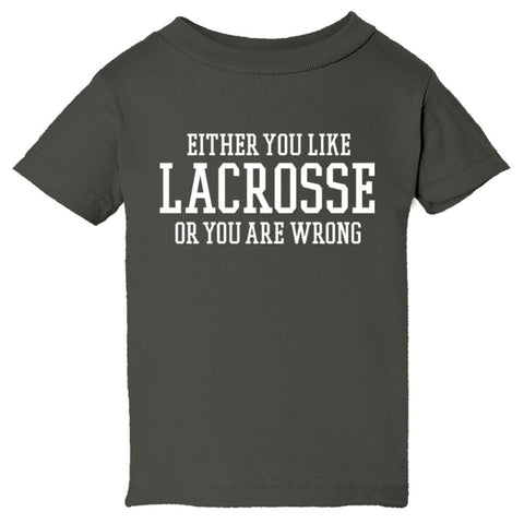 Either You Like Lacrosse or You're Wrong Shirt Infant Short Sleeve Tee - Charcoal - 6M