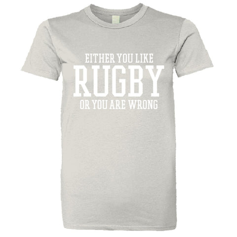 Either You Like Rugby or You're Wrong Shirt Women's Super Soft Style  - Silver - S