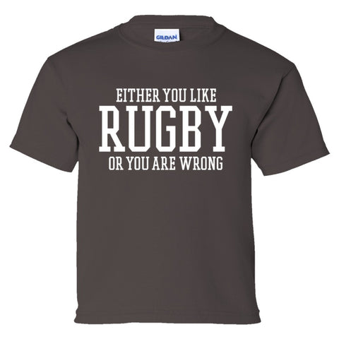 Either You Like Rugby or You're Wrong Shirt Youth Tee  - Charcoal - XS