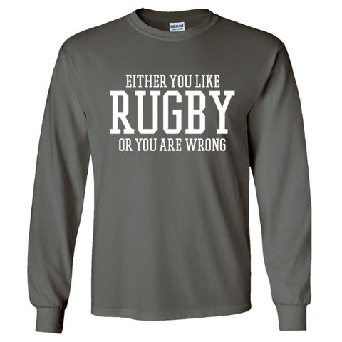 Either You Like Rugby or You're Wrong Shirt Men's Long Sleeve T  - Charcoal - S