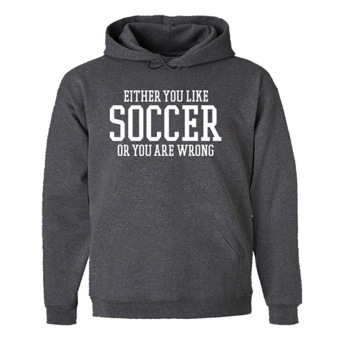 Either You Like Soccer or You're Wrong Shirt Men's Hoody - Charcoal Heather - S