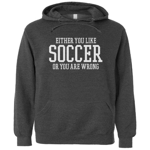 Either You Like Soccer or You're Wrong Shirt Men's Premium Hoody - Charcoal Heather - S